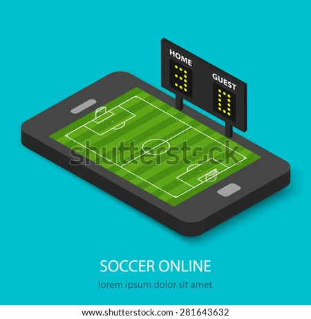 Isometric soccer online concept with soccer field and indicator board on smartphone. Soccer in your mobile phone or tablet, vector illustration - stock vector