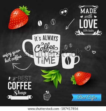 It is coffee time. Chalkboard background, realistic strawberries.. Vector illustration. - stock vector