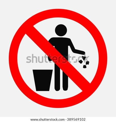 It is forbidden to throw garbage, we can not throw garbage, no debris, editable vector image - stock vector