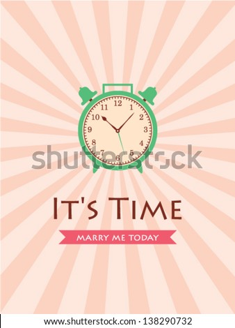 it is time to marry me today card with clock vector - stock vector