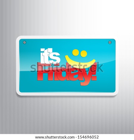 It's Friday! Motivational background as sign. (EPS10 Vector) - stock vector