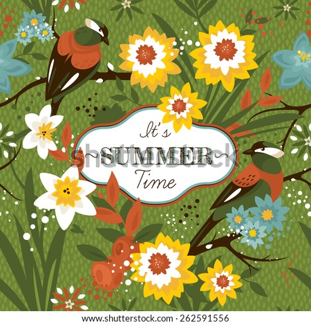 It's summer time. Card with flowers and birds vector illustration - stock vector