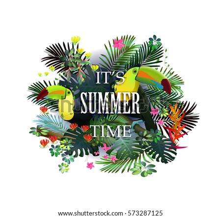 Itu0027s Summer Time.Tropical Summer Quote With Tropic Forest And Toucans In The  Tropical Forest
