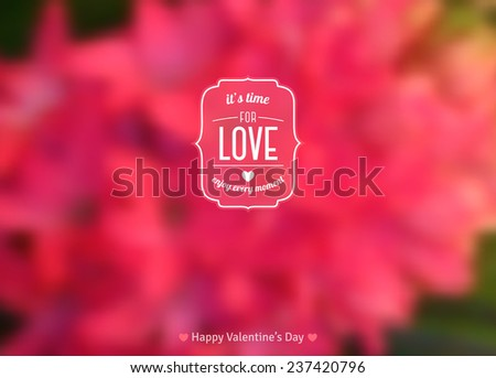 It's Time for Love Text on Blurred Background with Hyacinth Flower. Vector illustration. Valentine's Day or Mother's Day Romantic Backdrop. Retro Frame and Typographic  Template for Text. - stock vector