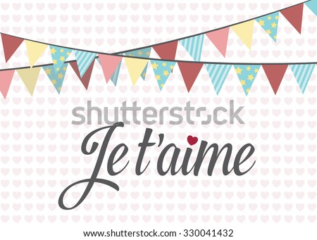 "Je t'aime - ""I Love you"" Greeting Card (Vector Illustration) - stock vector"