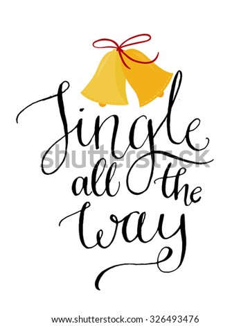 Jingle all the way. Christmas inspirational quote. Calligraphy for greeting cards, vector lettering - stock vector