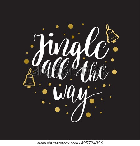 Jingle all the way. Christmas inspirational quote. Calligraphy for greeting cards, vector lettering phrase. White christmas text and gold bells on white background