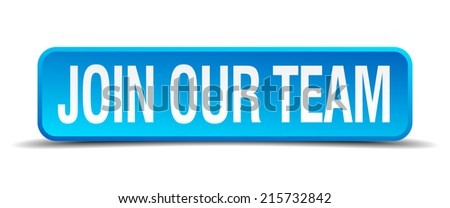 join our team blue 3d realistic square isolated button - stock vector