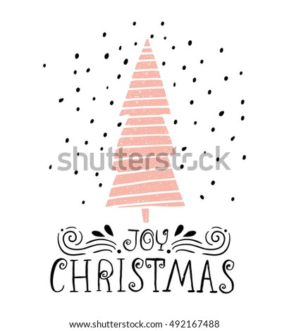 Joy christmas winter holiday saying hand stock vector 492167488 joy christmas winter holiday saying hand drawn greeting card with handwritten lettering and christmas m4hsunfo