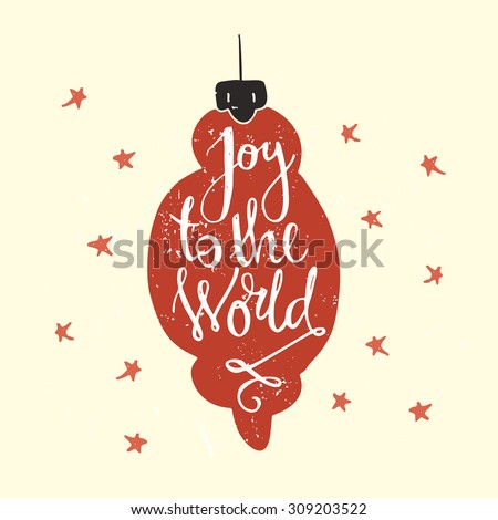 Joy to the world - handdrawn lettering. Vector art. Great design element for congratulation cards, banners and flyers. Xmas design.