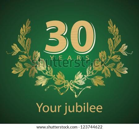 Jubilee, golden laurel wreath 30 years - stock vector