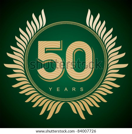 Jubilee, golden laurel wreath 50 years - stock vector