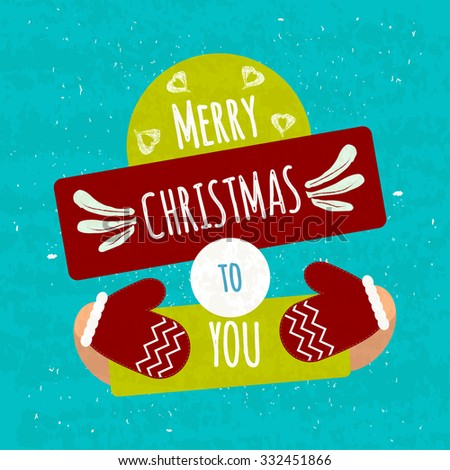 Juicy colorful typographic poster with shapes for text and decorative handmade items. Merry Christmas to you. Warming motivational festive flyer. Vector illustration - stock vector