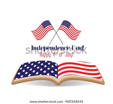July 4th, Happy Independence Day with flag and book
