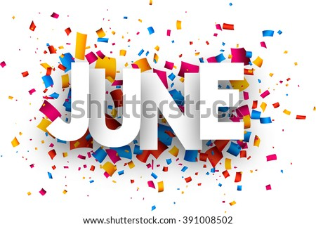 June sign with colour confetti. Vector paper illustration.
