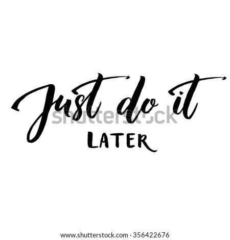 Just Do It Quotes Enchanting Just Do It Stock Images Royaltyfree Images & Vectors  Shutterstock