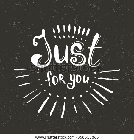 Just you hand drawn lettering greeting stock vector hd royalty free just for you hand drawn lettering greeting typography vector typography design element for m4hsunfo Images