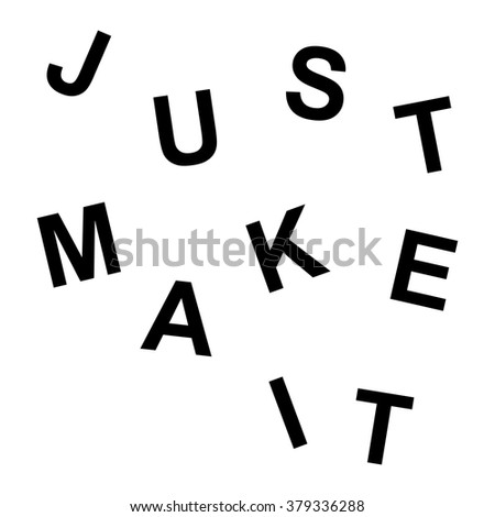 just make it trendy motivation print with falling letters