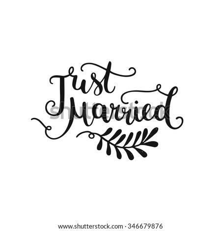 Just married, hand drawn lettering for design   wedding invitation, photo overlays and save the date cards - stock vector
