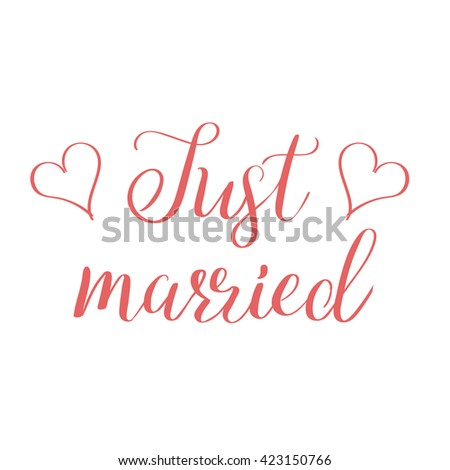 Just married lettering. Handdrawn words. Modern calligraphy. Wedding invitations elements. - stock vector