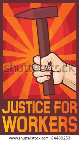 justice for workers poster (hand holding hammer) - stock vector