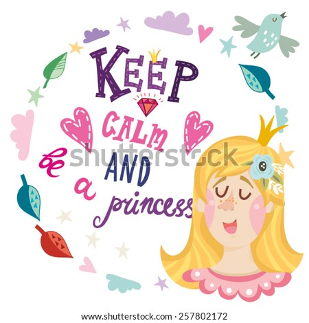 Keep cal and be a princess. Lovely illustration of girl, wreath and hand drawn letters. - stock vector