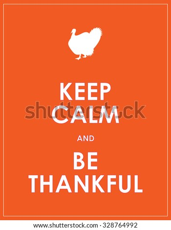 keep calm and be thankful background - stock vector