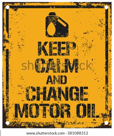 keep calm and change motor oil - stock vector