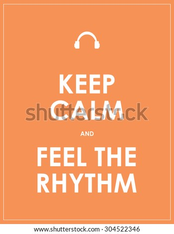 keep calm and feel the rhythm - stock vector