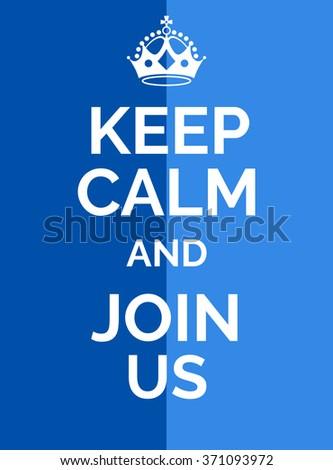 Keep Calm Join Us Keep Calm Stock Vector 371093972 Shutterstock