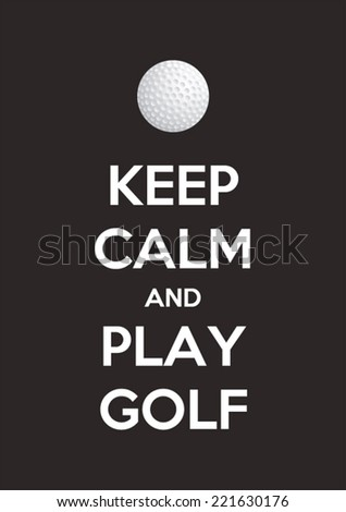 Keep calm and play golf - stock vector