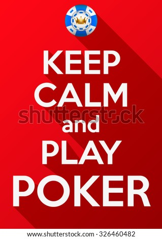 Keep Calm and play poker. Vector background. Card or invitation.