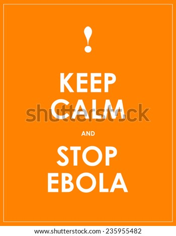 keep calm and stop ebola background - stock vector