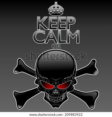 Keep Calm or Die - Black Skull - stock vector