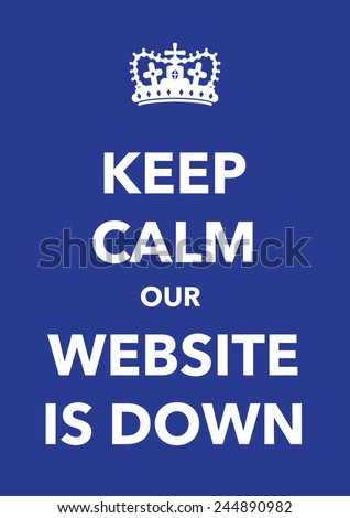 keep calm website is down poster - stock vector