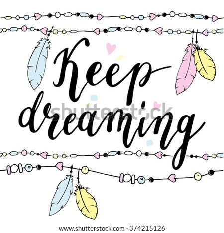 Keep dreaming typography poster in boho style with feathers and beads. Hand drawn illustration. - stock vector