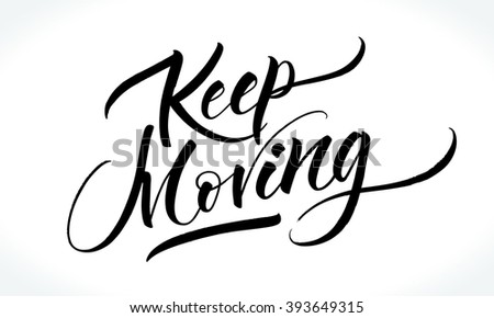 Keep moving modern calligraphy tshirt home stock photo photo