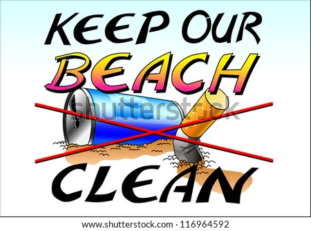 Keep our beach clean, call and poster for environmental protection on the beach. prohibition for throwing away cigarettes and cans - stock vector