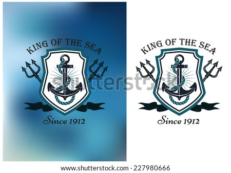 King Of The Sea nautical themed badge or logo showing a ships anchor in a frame with crossed tridents on a white and blurred blue background, vector illustration - stock vector