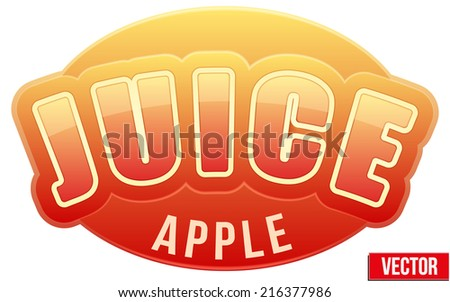 Label for apple juice. Bright premium quality design. Editable Vector Illustration isolated on white background. - stock vector