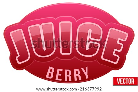 Label for berry juice. Bright premium quality design. Editable Vector Illustration isolated on white background. - stock vector