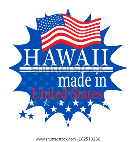 Label with flag and text Made in Hawaii, vector illustration - stock vector