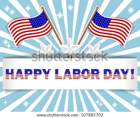 Labor Day background with a beautiful text on the banner and flags stickers,  stars stickers. 10 EPS. Vector illustration.