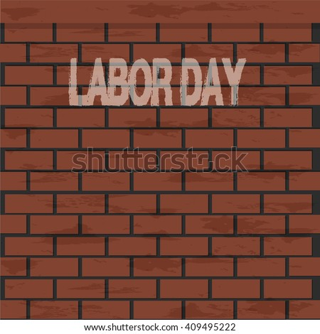 Labor day text and brick wall, vector illustration - stock vector