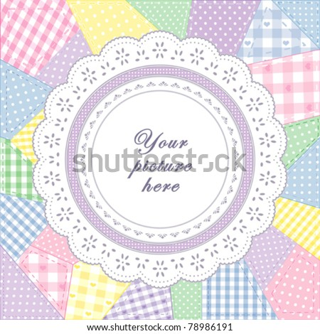 Lace Doily Frame, patchwork quilt, round eyelet, pastel gingham, polka dot fabric, applique embroidery. Copy space to customize with your favorite picture, text. For scrapbooks, baby books. EPS8.