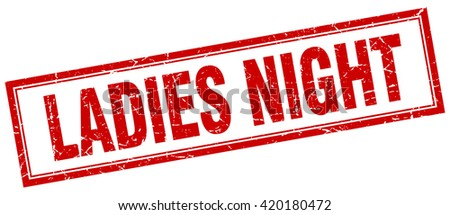 ladies night red grunge square stamp on white. ladies night. ladies. night. ladies night stamp. ladies night sign. ladies night red stamp. ladies night red grunge stamp. - stock vector