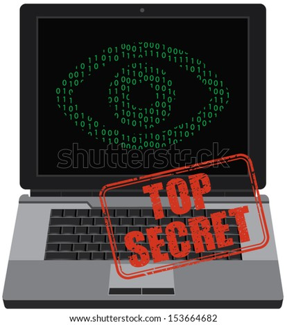 Laptop with eye and top secret grunge stamp. Internet control and surveillance concept. - stock vector