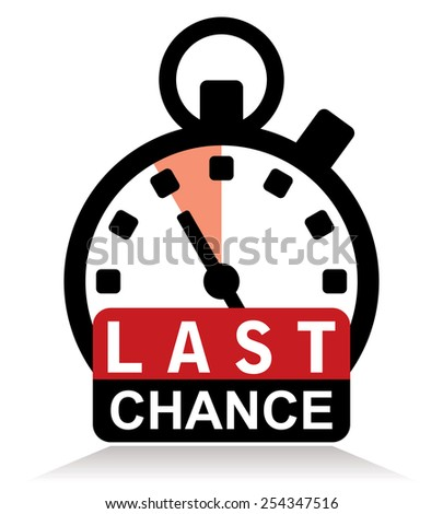 last chance sign with stopwatch - stock vector