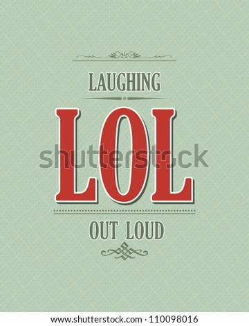 Laughing out loud type text - stock vector