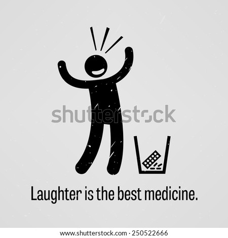 Laughter is the Best Medicine - stock vector